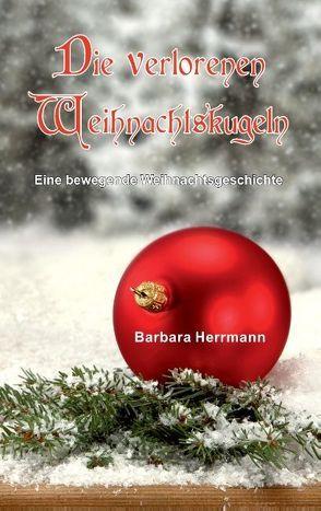 Die verlorenen Weihnachtskugeln von Herrmann,  Barbara