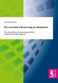 Die verlustfreie Bewertung des Bankbuchs von Kotzur,  Anna-Lena