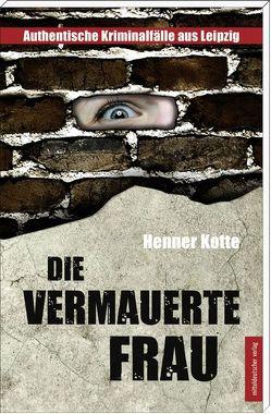 Die vermauerte Frau von Kotte,  Henner