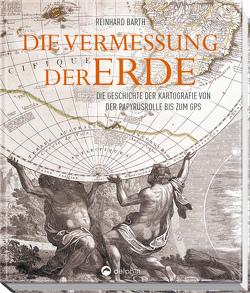 Die Vermessung der Erde von Barth,  Reinhard