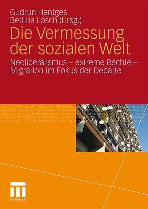 Die Vermessung der sozialen Welt von Hentges,  Gudrun, Lösch,  Bettina
