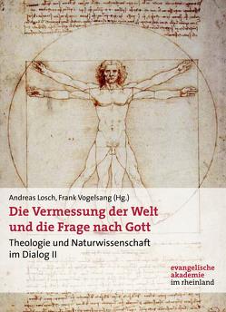 Die Vermessung der Welt und die Frage nach Gott von Lösch,  Andreas, Vogelsang,  Frank
