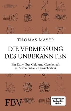 Die Vermessung des Unbekannten von Mayer,  Thomas