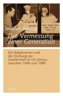 Die Vermessung einer Generation von Brumberg,  Johanna A.