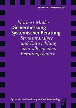 Die Vermessung Systemischer Beratung von Müller,  Norbert