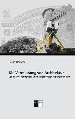 Die Vermessung von Architektur von Heiliger,  Ralph