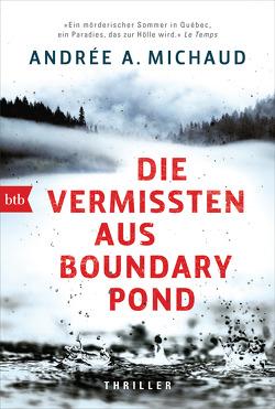 Die Vermissten aus Boundary Pond von Meier,  Gerhard, Michaud,  Andrée A.