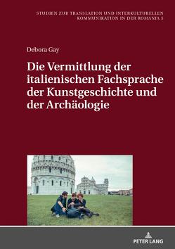 Die Vermittlung der italienischen Fachsprache der Kunstgeschichte und der Archäologie von Gay,  Debora