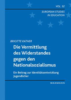 Die Vermittlung des Widerstandes gegen den Nationalsozialismus von Kather,  Brigitte