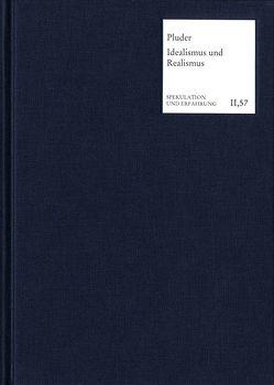 Die Vermittlung von Idealismus und Realismus in der Klassischen Deutschen Philosophie von Pluder,  Valentin