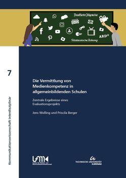 Die Vermittlung von Medienkompetenz in allgemeinbildenden Schulen von Berger,  Priscila, Wolling,  Jens