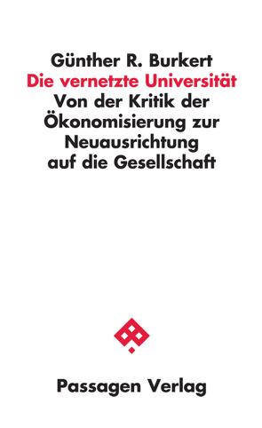 Die vernetzte Universität von Barlösius,  Eva, Burkert,  Günther R., Krull,  Wilhelm, Loprieno,  Antonio, Parycek,  Peter