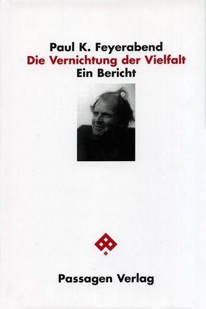 Die Vernichtung der Vielfalt von Böhnigk,  Volker, Engelmann,  Peter, Feyerabend,  Paul K., Noske,  Rainer