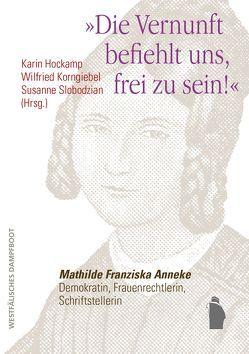 """""""Die Vernunft befiehlt uns, frei zu sein!"""" von Hockamp,  Karin, Korngiebel,  Wilfried, Slobodzian,  Susanne"""