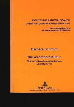 Die verordnete Kultur von Schmidt-Haberkamp,  Barbara