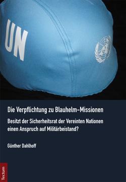 Die Verpflichtung zu Blauhelm-Missionen von Dahlhoff,  Günther