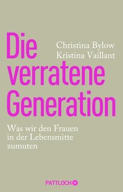 Die verratene Generation von Bylow,  Christina, Vaillant,  Kristina