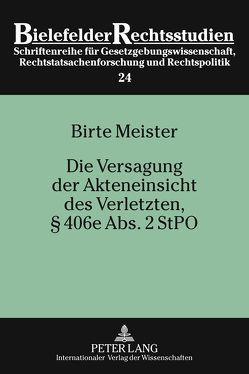 Die Versagung der Akteneinsicht des Verletzten, § 406e Abs. 2 StPO von Meister,  Birte
