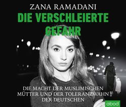 Die verschleierte Gefahr von Ramadani,  Zana, Stark,  Sabine