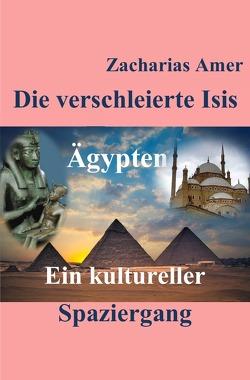 Die verschleierte Isis von Amer,  Zacharias