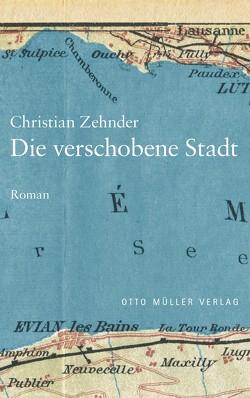 Die verschobene Stadt von Zehnder,  Christian