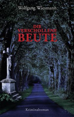 Die verschollene Beute von Wiesmann,  Wolfgang