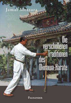 Die verschollenen Traditionen des Okinawa-Karate von Börsch,  Alexander, Measara,  Jamal