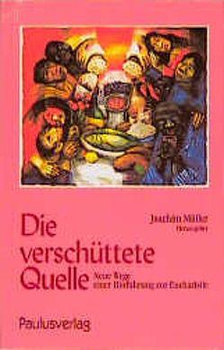 Die verschüttete Quelle von Koch,  Kurt, Kritzer,  Karl H, Müller,  Joachim, Schenker,  Adrian