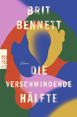 Die verschwindende Hälfte von Bennett,  Brit, Bogdan,  Isabel, Detje,  Robin