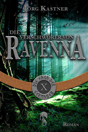 Die Verschwörer von Ravenna von Kastner,  Jörg