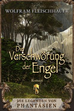 Die Verschwörung der Engel von Fleischhauer,  Wolfram