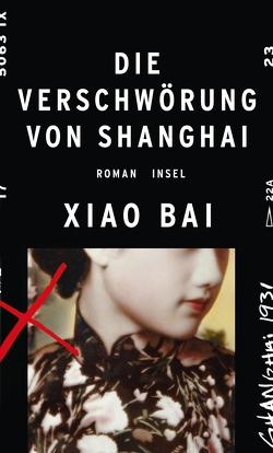 Die Verschwörung von Shanghai von Bai,  Xiao, Wolff,  Lutz-W.
