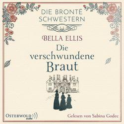Die verschwundene Braut (Die Brontë-Schwestern 1) von Ellis,  Bella, Godec,  Sabina, Linden,  Kathi