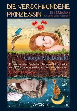 Die verschwundene Prinzessin von MacDonald,  George, MacDonald,  George MacDonald, Taschow,  Ulrich