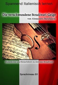 Die verschwundene Stradivari-Geige – Sprachkurs Italienisch-Deutsch B1 von Barabaschi,  Alessandra
