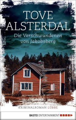Die Verschwundenen von Jakobsberg von Alsterdal,  Tove, Granz,  Hanna