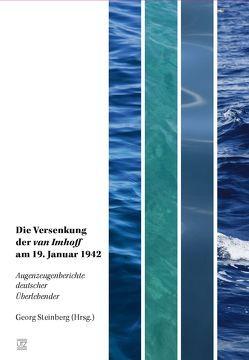 """Die Versenkung der """"van Imhoff"""" am 19. Januar 1942 von Steinberg,  Georg"""