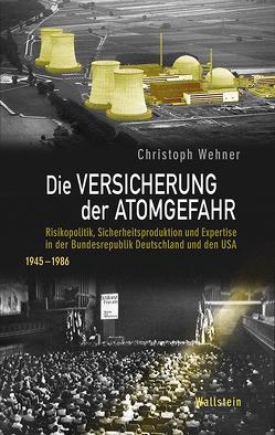 Die Versicherung der Atomgefahr von Wehner,  Christoph