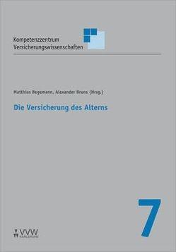 Die Versicherung des Alterns von Begemann,  Matthias, Bruns,  Alexander, Schulenburg,  J Matthias von der