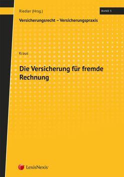 Die Versicherung für fremde Rechnung von Kraus,  Michael, Riedler,  Andreas