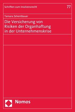Die Versicherung von Risiken der Organhaftung in der Unternehmenskrise von Zehentbauer,  Tamara