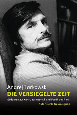 Die versiegelte Zeit von Griesel,  Yvonne, Schlegel,  Hans-Joachim, Tarkowski,  Andrej