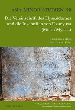 Die Versinschrift des Hyssaldomos und die Inschriften von Uzunyuva (Milas/ Mylasa) von Marek,  Christian, Zingg,  Emanuel