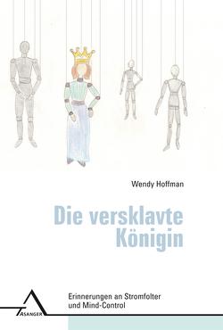 Die versklavte Königin von Breitenbach,  Gaby, Gehlhaar,  Katrin, Hoffman,  Wendy