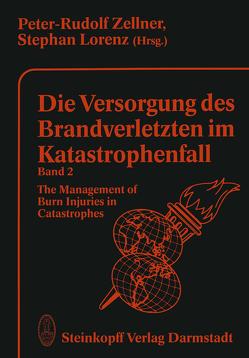 Die Versorgung des Brandverletzten im Katastrophenfall Band 2 von Lorenz,  S., Zellner,  P.R.
