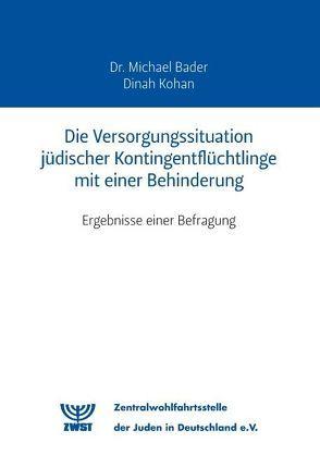 Die Versorgungssituation jüdischer Kontingentflüchtlinge mit einer Behinderung von Bader,  Michael, Kohan,  Dinah