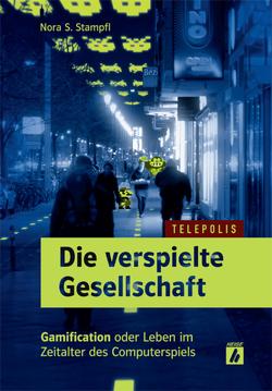 Die verspielte Gesellschaft (TELEPOLIS) von Stampfl,  Nora S.