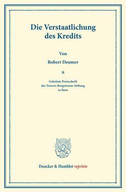 Die Verstaatlichung des Kredits. von Deumer,  Robert