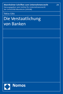 Die Verstaatlichung von Banken von Götz,  Tobias