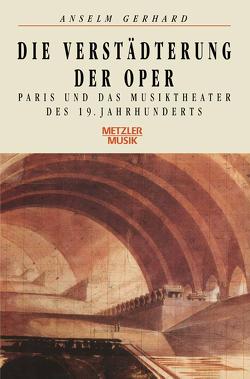 Die Verstädterung der Oper von Gerhard,  Anselm